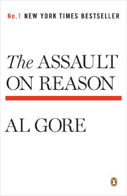 The Assault on Reason By Gore, Albert