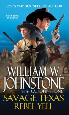Rebel Yell By Johnstone, William W./ Johnstone, J. A.